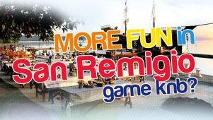 MORE FUN in San Remigio, Game knb?